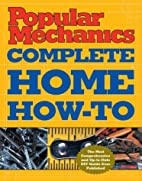 Popular Mechanics Complete Home How-To by…