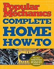 Popular Mechanics Complete Home How-To de…