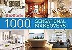 House Beautiful 1000 Sensational Makeovers…