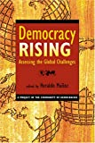 Democracy rising : assessing the global challenges / edited by Heraldo Muñoz
