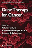 Gene therapy for cancer / edited by Kelly K. Hunt, Stephan A. Vorburger, Stephen G. Swisher