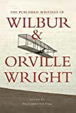 The published writings of Wilbur and Orville Wright / edited by Peter Jakab and Rick Young