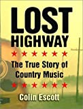 Lost highway : the true story of country music / Colin Escott