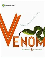 Venom: The Secrets of Nature's Deadliest…