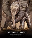 The last elephants / compiled by Don Pinnock & Colin Bell ; foreword by HRH Prince William, Duke of Cambridge