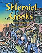 Shlemiel Crooks by Anna Olswanger