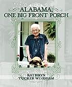 Alabama: One Big Front Porch by Kathryn…
