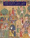 Jerusalem, 1000-1400 : every people under heaven / edited by Barbara Drake Boehm and Melanie Holcomb