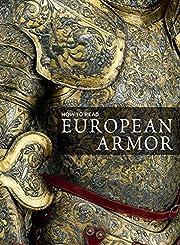 How to Read European Armor (The Metropolitan…