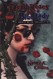 Dead Roses for a Blue Lady: A Sonja Blue…