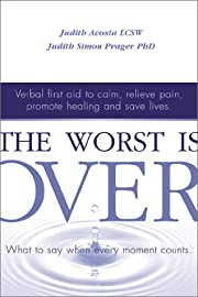 The Worst Is Over: What to Say When Every…