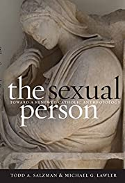The Sexual Person: Toward a Renewed Catholic…