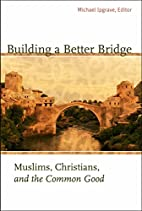 Building a Better Bridge: Muslims,…