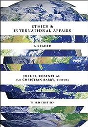Ethics & International Affairs: A Reader por…