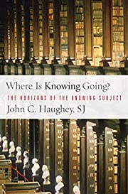 Where Is Knowing Going?: The Horizons of the…