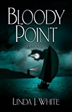 Bloody Point by Linda J. White