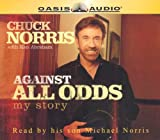 Against all odds : my story / Chuck Norris with Ken Abraham
