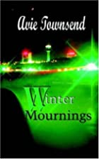 Winter Mournings by Avie Townsend