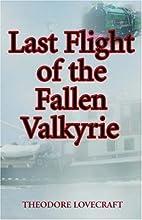 Last Flight of the Fallen Valkyrie by…