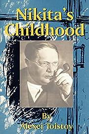 Nikita's Childhood by Alexei Tolstoy