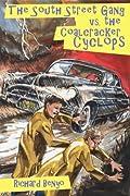 The South Street Gang vs. the Coalcracker Cyclops by Richard Benyo