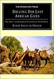 Digging for lost African gods : the record of five years archaeological excavation in North Africa / by Byron Khun de Prorok ; [with notes and translations by Edgar Fletcher Allen]
