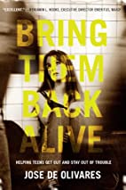 Bring Them Back Alive: Helping Teens Get Out…