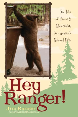 Hey Ranger!: True Tales of Humor & Misadventure from America's National Parks, Burnett, Jim