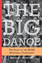 The Big Dance: The Story of the NCAA…