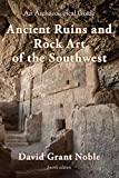 Ancient ruins and rock art of the Southwest : an archaeological guide / David Grant Noble