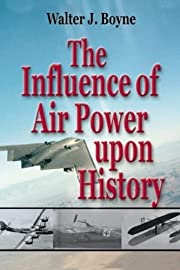 The Influence of Air Power Upon History –…
