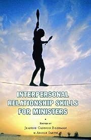 Interpersonal Relationship Skills for…