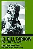 Lt. Bill Farrow : Doolittle raider / John Chandler Griffin ; [foreword by Charles Duke]