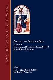 Seeking the Favor of God, Volume 3: The…
