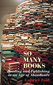 So Many Books: Reading and Publishing in an…