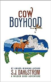 Cow Boyhood; The Adventures of Wilder Good,…