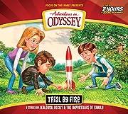 Trial by Fire (Adventures in Odyssey) av…