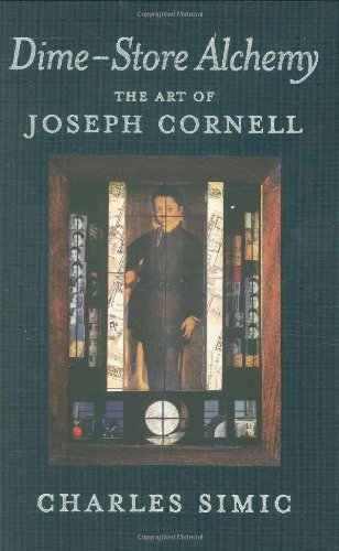 Dime-Store Alchemy: The Art of Joseph Cornell (New York Review Books Classics), Simic, Charles