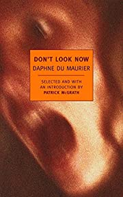 Don't Look Now: Selected Stories of Daphne…