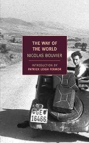 The way of the world av Nicolas Bouvier