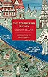 The stammering century / [by] Gilbert Seldes