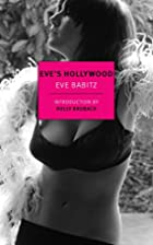 Eve's Hollywood by Eve Babitz