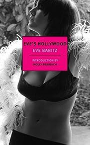 Eve's Hollywood de Eve Babitz
