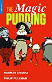 The magic pudding : being the adventures of Bunyip Bluegum and his friends Bill Barnacle & Sam Sawnoff / by Norman Lindsay