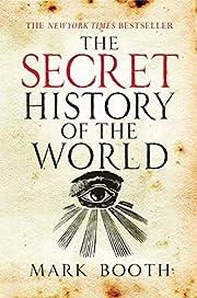 The Secret History of the World av Mark…
