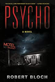 Psycho: A Novel by Robert Bloch