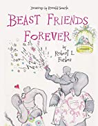 Beast Friends Forever by Robert Forbes