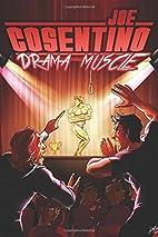 Drama Muscle by Joe Cosentino