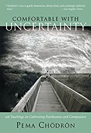 Comfortable with Uncertainty: 108 Teachings…