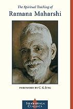 The Spiritual Teaching of Ramana Maharshi by…